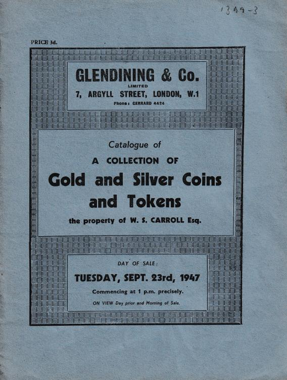 Ancient Coins - Glendining & Co., Catalogue of a collection of Gold and Silver Coins and Tokens the property of W. S. Carroll Esq.
