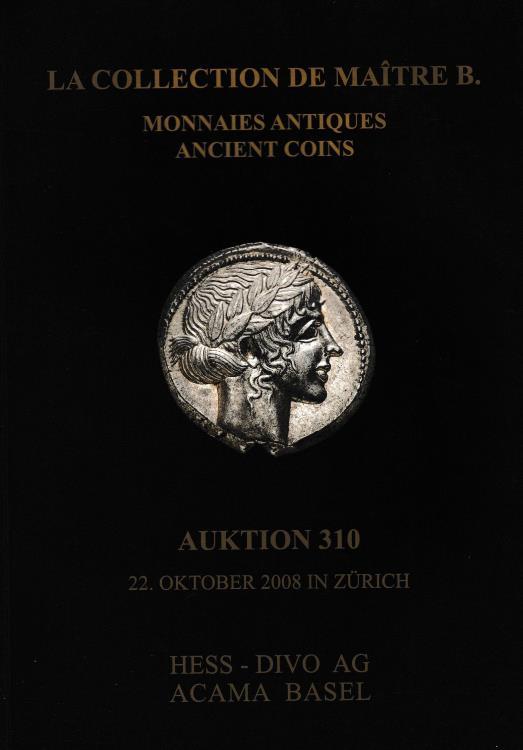 Ancient Coins - Hess - Divo AG, La Collection de Maitre B. Monnaies Antiques Ancient Coins Auktion 310