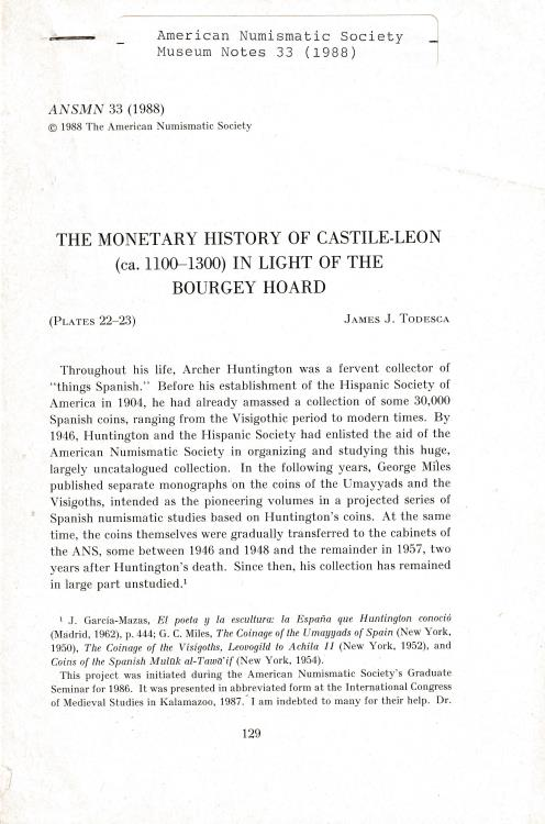 "Ancient Coins - Todesca J. J., The monetary history of Castille-Leon (ca. 1100-1300) in light of the Bourgey Hoard. Reprinted from ""American Numismatic Society Museum Notes 33"""