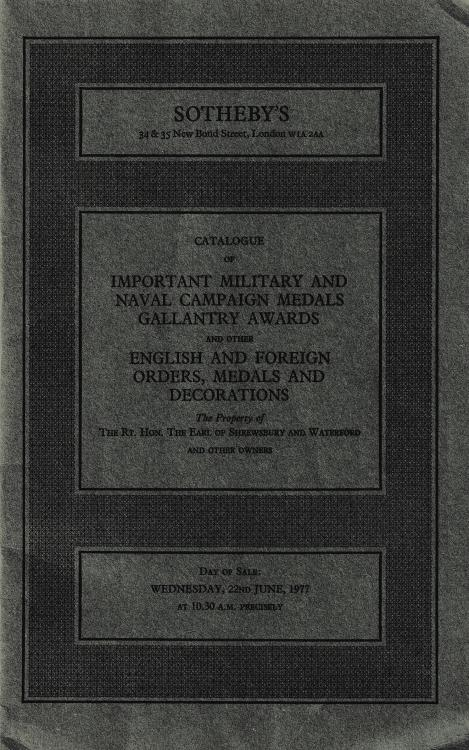Ancient Coins - Sotheby's, Catalogue of Important Military and Naval Campaign Medals Gallantry Awards and other English and Foreign Orders, Medals and Decorations The property of The Rt. Hon. The