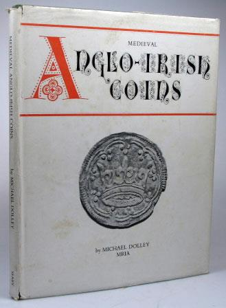 Ancient Coins - Dolley Michael. Medieval Anglo-Irish Coins. Seaby, 1972.