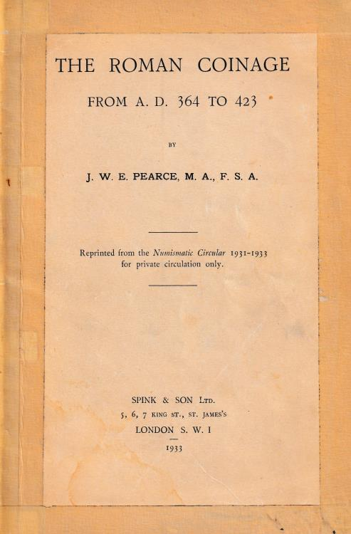 """Ancient Coins - Pearce J. W. E., The Roman Coinage from A. D. 364 to 423. Reprinted from """"The Numismatic Circular 1931-1933"""""""