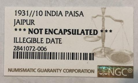 World Coins - INDIA: Jaipur Paisa, 1931//10, NGC Genuine, Not Encapsulated Due to Illegible Date