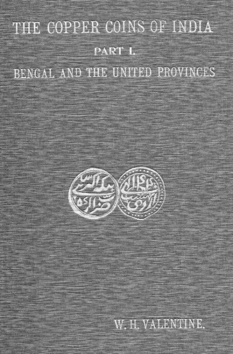Ancient Coins - Item 3926, W.H. Valentine's Copper Coins of India Vol. 1 (Bengal) 1914 Hardbound RARE out/print