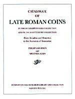 Ancient Coins - Catalogue of Late Roman Coins in the Dumbarton Collection