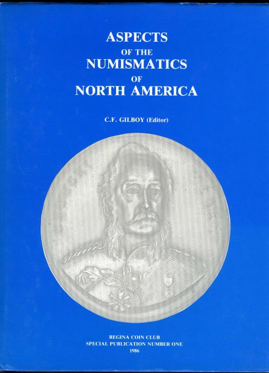 US Coins - Gilboy: Aspects of the Numismatics of North America, Proceedings of a Symposium Held in Regina, Saskatchewan, 16 July 1985
