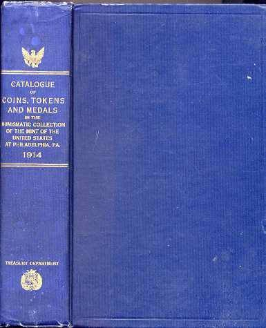 Ancient Coins - CATALOGUE OF COINS, TOKENS, AND MEDALS IN THE NUMISMATIC COLLECTION OF THE MINT OF THE UNITED STATES