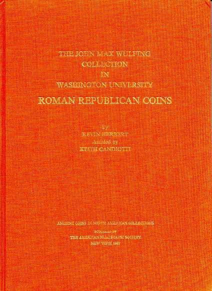Ancient Coins - WULFING COLLECTION IN WASHINGTON UNIVERSITY. ROMAN REPUBLICAN COINS