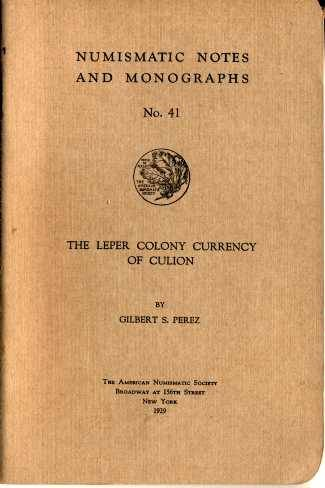 Ancient Coins - NNM  41: Perez, Gilbert S.: The Leper Colony Currency of Culion