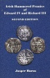 World Coins - Burns, Jasper: Irish Hammered Pennies of Edward IV and Richard III, Second Edition