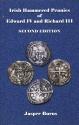 World Coins - Burns, Jasper: Irish Hammered Pennies of Edward IV and Richard III, Second Edition