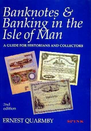 Ancient Coins - Quarmby: Banknotes & Banking in the Isle of Man 1788-1994.  A Guide for Historians and Collectors