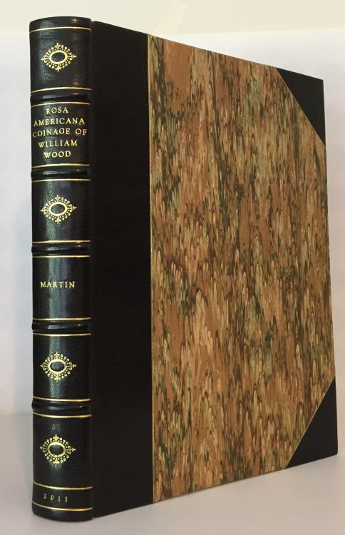 Ancient Coins - Martin: The Rosa Americana Coinage of William Wood, Deluxe Leatherbound Edition