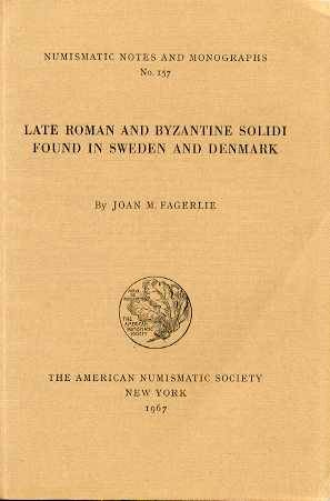 Ancient Coins - NNM 157: Fagerlie, Joan M.: Late Roman and Byzantine Solidi Found in Sweden and Denmark