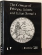 Gill, Dennis: The Coinage of Ethiopia, Eritrea, and Italian Somalia