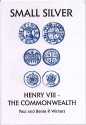 World Coins - Withers: Small Change 5. Small Silver: Henry VIII - the Commonwealth