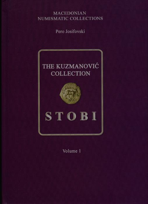 Ancient Coins - Josifovski: Macedonian Numismatic Collections. The Kuzmanovic Collection