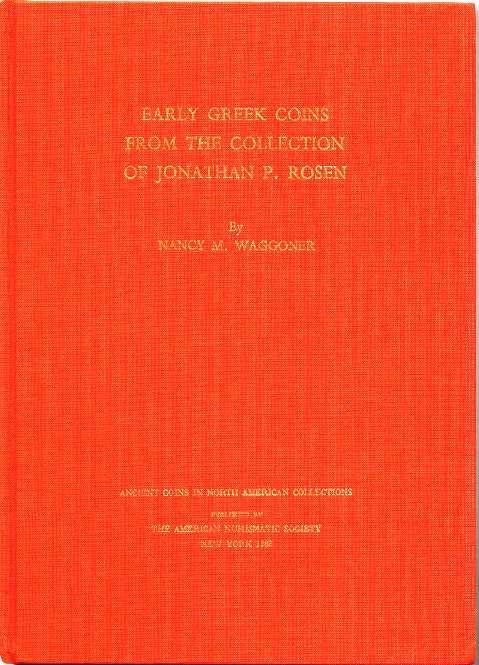 Ancient Coins - Waggoner: EARLY GREEK COINS FROM THE COLLECTION OF JONATHAN P. ROSEN