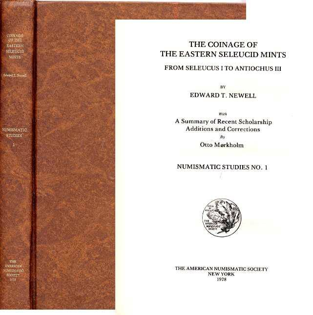 Ancient Coins - THE COINAGE OF THE EASTERN SELEUCID MINTS FROM SELEUCUS I TO ANTIOCHUS III. WITH A SUMMARY OF RECENT SCHOLARSHIP ADDITIONS AND CORRECTIONS BY OTTO MORKHOLM: NUMISMATIC STUDIES NO.