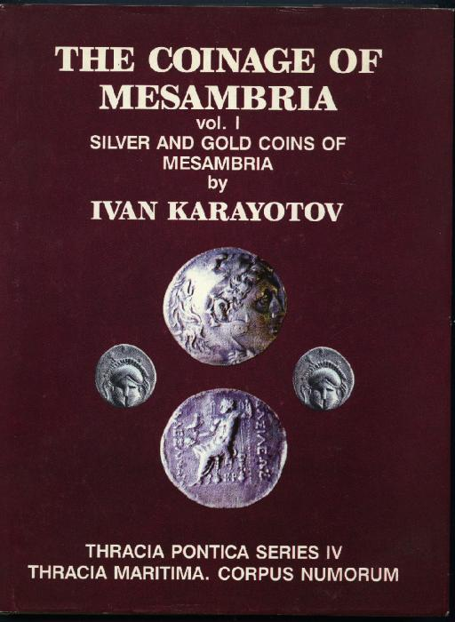 Ancient Coins - Karayotov: The Coinage of Mesambria. Volume I. Silver and Gold Coins