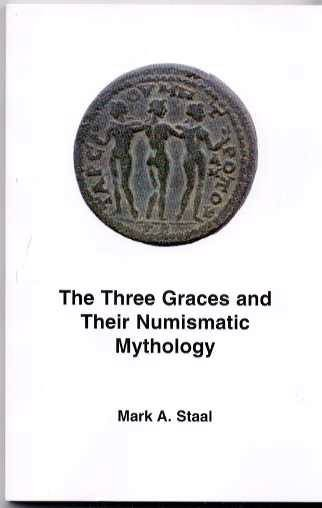 Ancient Coins - Staal: THE THREE GRACES AND THEIR NUMISMATIC MYTHOLOGY