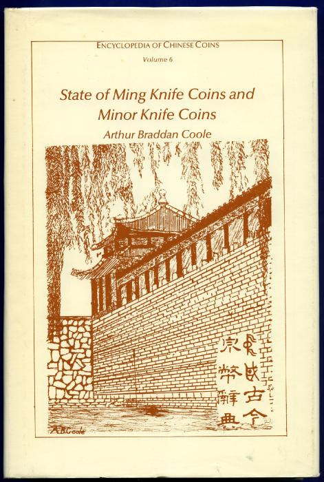 World Coins - Coole - Volume 6. State of Ming Knife Coins and Minor Knife Coins,