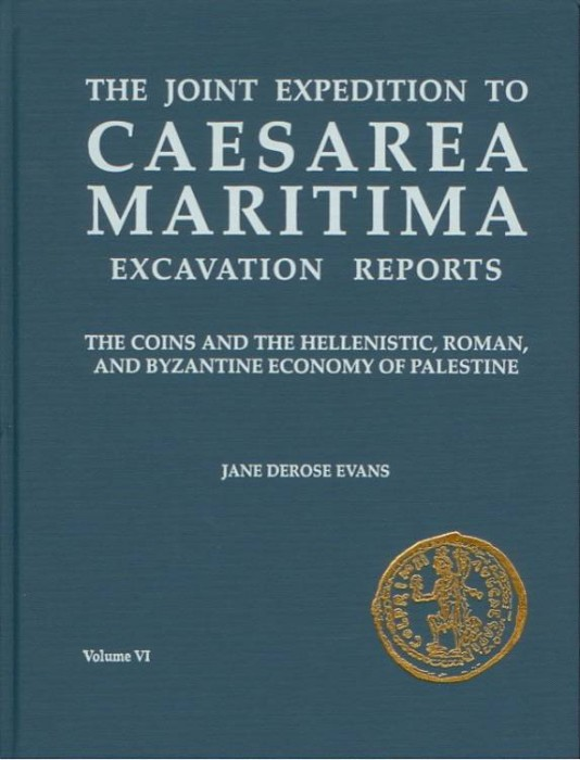 Ancient Coins - Evans: Caesarea Maritima: The Coins And the Hellenistic, Roman And Byzantine Economy of Palestine