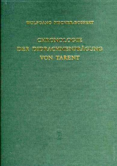 Ancient Coins - Fischer-Bossert, Wolfgang CHRONOLOGIE DER DIDRACHMENPRAGUNG VON TARENT 510-280