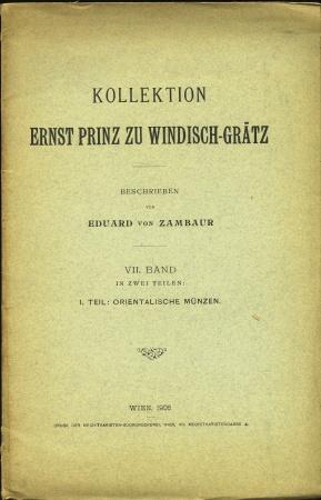 World Coins - Fiala- Zambaur: Kollection Ernst Prinz zu Windisch-Gratz. VII Band. Teil 1. Orientalischen Münzen,