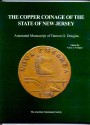 Us Coins - Douglas: The Copper Coinage of the State of New Jersey. Annotated Manuscript of Damon G. Douglas