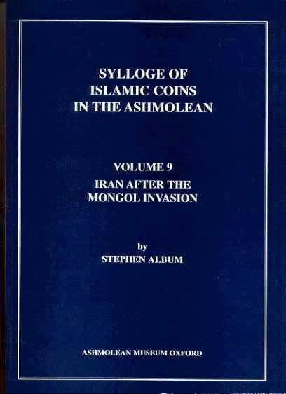 Ancient Coins - Sylloge of Islamic Coins in the Ashmolean. Volume  9. Iran After the Mongol Invasion AND EAST AFRICA