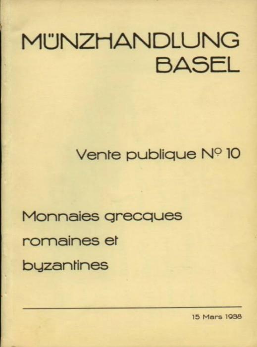 Ancient Coins - Munzhandlung Basel 10: VENTE PUBLIQUE NO. 10. MONNAIES GRECQUES, ROMAINES ET BYZANTINES