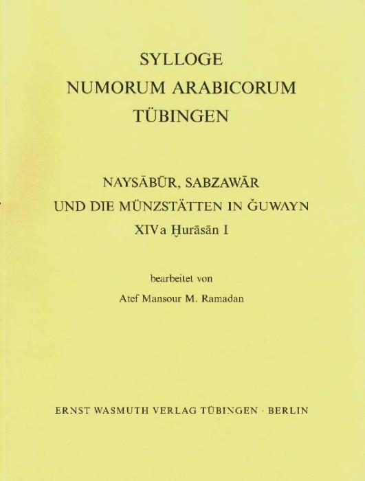 Ancient Coins - Sylloge Numorum Arabicorum Tubingen. Naysabur, Sabzawar und die Munzstatten in Guwayn XIV a Hurasan I