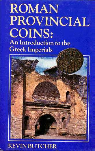 Ancient Coins - Butcher: ROMAN PROVINCIAL COINS. AN INTRODUCTION TO THE GREEK IMPERIALS