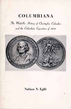 Ancient Coins - Eglit: COLUMBIANA. THE MEDALLIC HISTORY OF CHRISTOPHER COLUMBUS AND THE COLUMBIAN EXPOSITION OF 1893