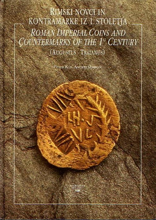 Ancient Coins - Kos & Semrov: Roman Imperial Coins and Countermarks of the 1st Century. Collection of the Coin Cabinet of the National Museum, II