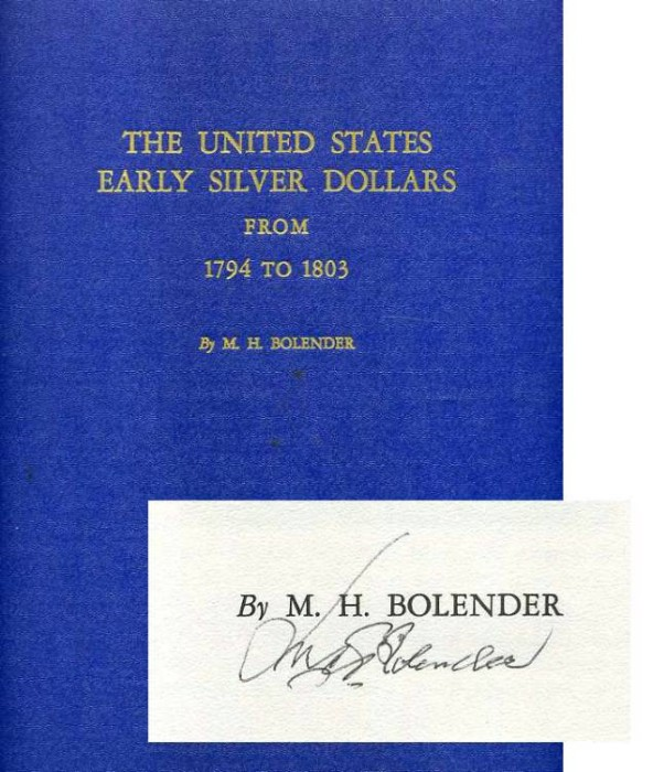 Ancient Coins - Bolender: The United States Early Silver Dollars from 1794-1803, autographed