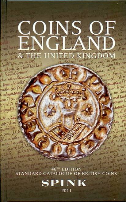 Ancient Coins - Spink: Coins of England and the United Kingdom, 46th edition, 2011