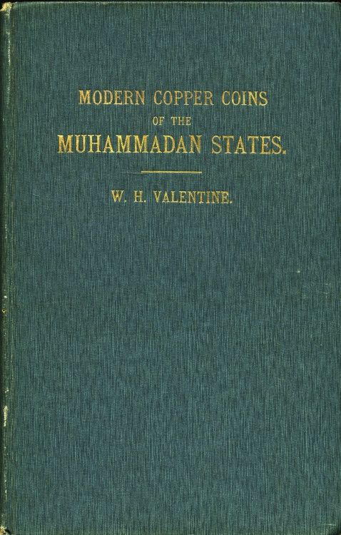 Ancient Coins - Valentine, W. H.: Modern Copper Coins of the Muhammadan States