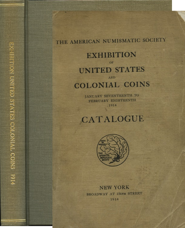 Ancient Coins - A.N.S.: Exhibition of United States & Colonial Coins, Jan. 17th to Feb. 18th, 1914