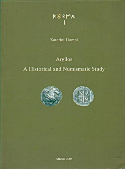 Ancient Coins - Liampi: Argilos - A Historical and Numismatic Study