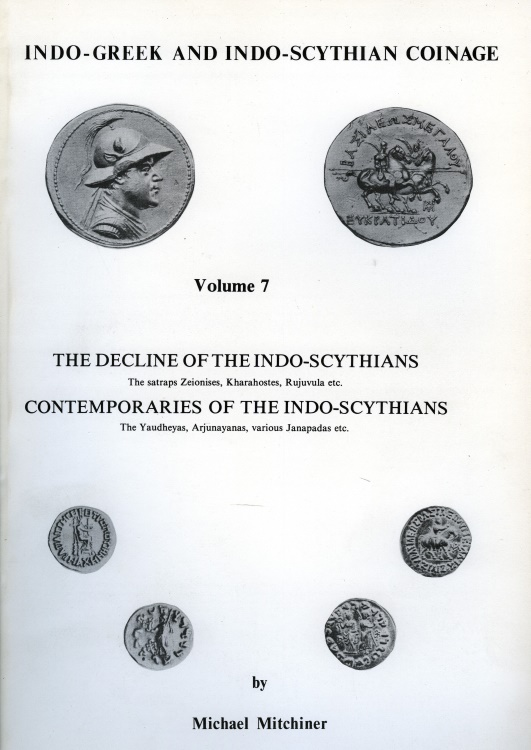 World Coins - Mitchiner: Indo-Greek and Indo-Scythian Coinage, Volume 7, The Decline of the Indo-Scythians