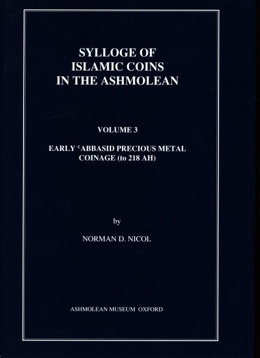 Ancient Coins - Ashmolean Museum. Sylloge of Islamic Coins. Volume 3. Early Abbasid Precious Metal Coinage