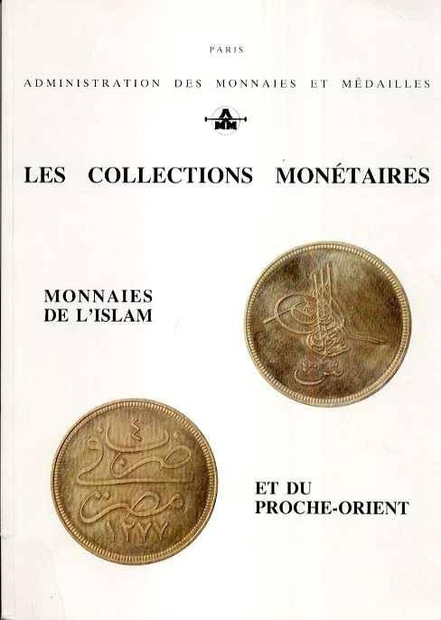 Ancient Coins - LES COLLECTIONS MONETAIRES. Volume 1. MONNAIES DE L'ISLAM ET DU PROCHE-ORIENT