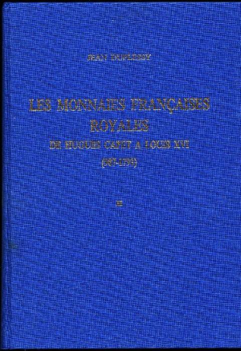 Ancient Coins - DuPlessy: LES MONNAIES FRANCAISES ROYALES DE HUGHES CAPET A LOUIS XVI (987-1793). II