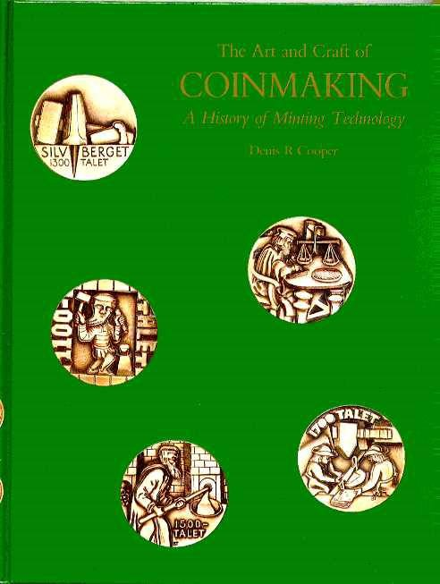 Ancient Coins - Cooper, Denis: The Art and Craft of Coin Making