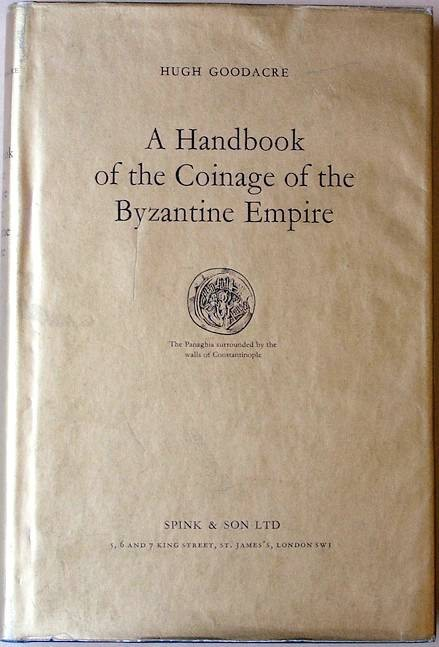 Ancient Coins - Goodacre: A Handbook of the Coinage of the Byzantine Empire