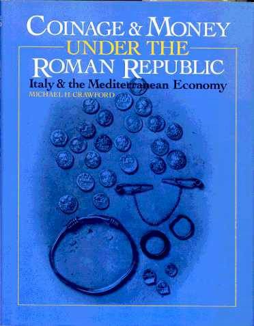 Ancient Coins - COINAGE AND MONEY UNDER THE ROMAN REPUBLIC, ITALY AND THE MEDITERRANEAN ECONOMY