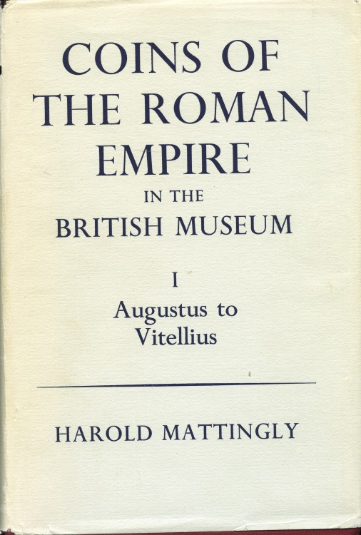 Ancient Coins - Mattingly, Harold: Coins of the Roman Empire in the British Museum Volume I Augustus to Vitellius (Reprinted with Revisions)