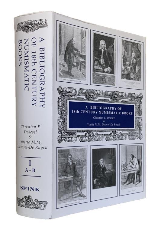 Ancient Coins - Dekesel, C. & Dekessel-De Ruyck, Y: A Bibliography of 18th Century Numismatic Books Part I